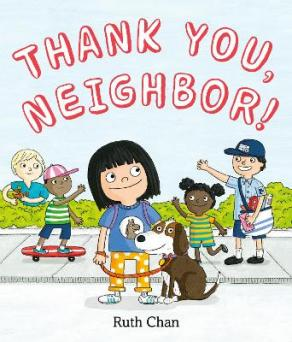 Thank you, neighbor! by Chan, Ruth