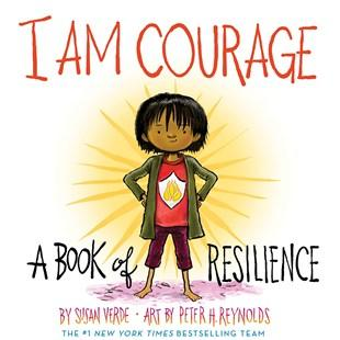 I am courage : a book of resilience by Verde, Susan