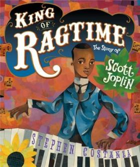 King of ragtime : the story of Scott Joplin by Costanza, Stephen