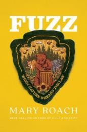Fuzz : when nature breaks the law by Roach, Mary