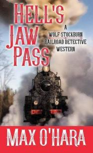 Hell's jaw pass : a Wolf Stockburn, railroad detective western by O'Hara, Max