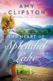 The heart of Splendid Lake by Clipston, Amy