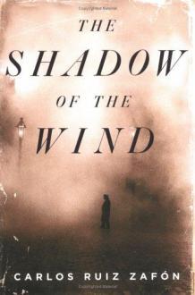 The shadow of the wind by Ruiz Zafón, Carlos