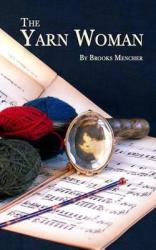 The yarn woman by Mencher, Brooks