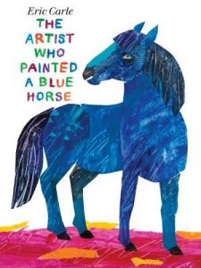 The artist who painted a blue horse by Carle, Eric.
