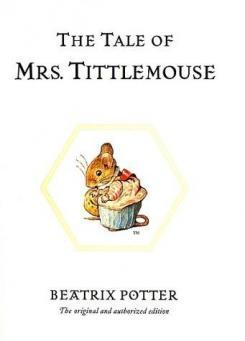 The tale of Mrs Tittlemouse by Potter, Beatrix