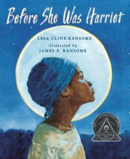 Before she was Harriet by Cline-Ransome, Lesa