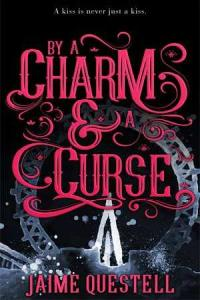 By a charm & a curse by Questell, Jaime