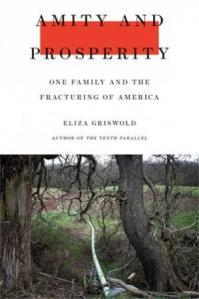 Amity and Prosperity : one family and the fracturing of America by Griswold, Eliza