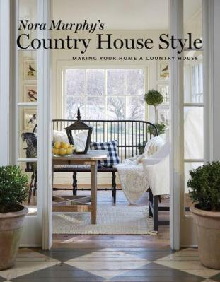 Nora Murphy's country house style : making your home a country house by Murphy, Nora