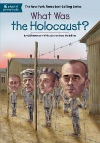 What was the Holocaust?  by Herman, Gail