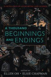 A thousand beginnings and endings : 15 retellings of Asian myths and legends by Oh, Ellen