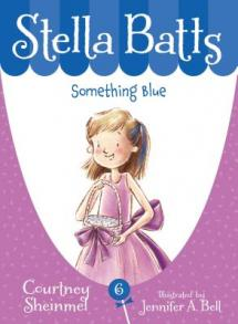 Stella Batts : something blue by Sheinmel, Courtney.