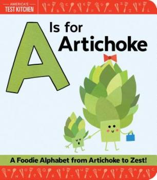 A is for artichoke : a foodie alphabet from artichoke to zest by Frost, Maddie