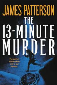 The 13-minute murder : thrillers by Patterson, James