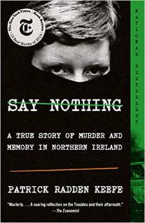 Say nothing : a true story of murder and memory in Northern Ireland by Keefe, Patrick Radden