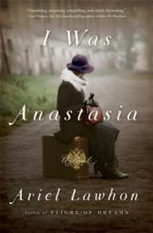 I was Anastasia : a novel by Lawhon, Ariel