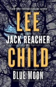 Blue moon : a Jack Reacher novel by Child, Lee